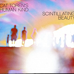 Scintillating Beauty - Cat Toren's Human Kind