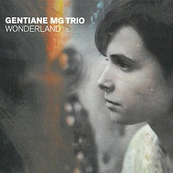 Wonderland - Gentiane MG Trio