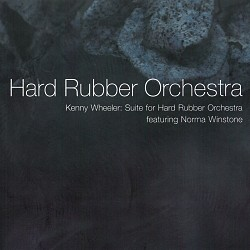 Kenny Wheeler: Suite for Hard Rubber Orchestra - H...