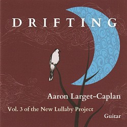 Drifting, Volume 3 of the New Lullaby Project - Aa...