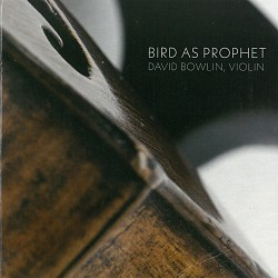 Bird as Prophet - David Bowlin; various artists