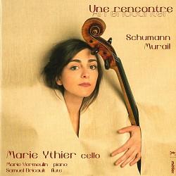 Une rencontre: Schumann, Murail - Marie Ythier