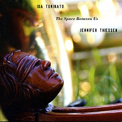 The Space Between Us - Ida Toninato; Jennifer Thie...