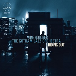 Hiding Out - Mike Holober's Gotham Jazz Orchestra