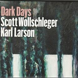 Scott Wollschleger: Dark Days - Karl Larson