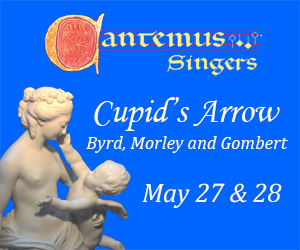 Cantemus Singers - To May 28