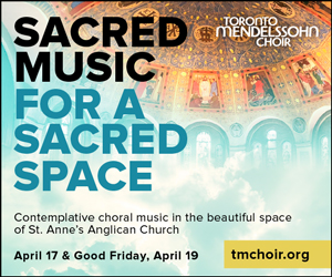 Toronto Mendelssohn Choir - 4/20/2019