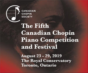 Canadian Chopin Society (Piano Comp. & Festival) - 8/30/2019