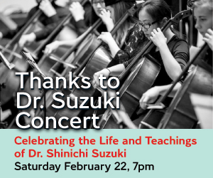 Thanks to Dr. Suzuki Concert Performances - 2/23/2020