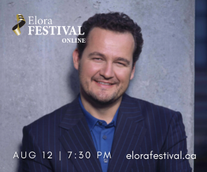 Elora Festival #4 - 9/6/2021