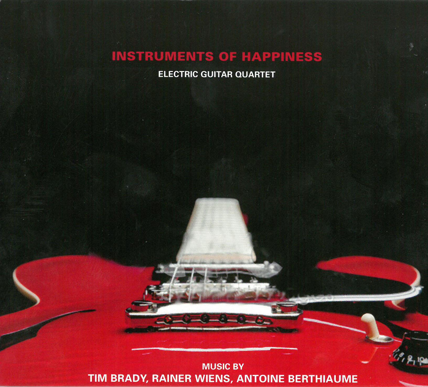 instruments of happiness electric guitar quartet tim brady gary schwartz michel h roux. Black Bedroom Furniture Sets. Home Design Ideas