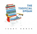 05 Terrry Gomes Tropical Dream
