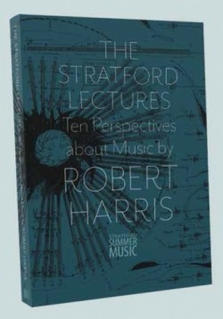 The Stratford Lectures: Ten Perspectives about Music