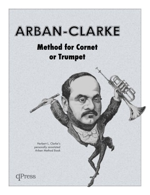 Herbert L. Clarke's personally annotated Arban Method Book