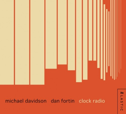 Michael Davidson and Dan Fortin's duo album Clock Radio.