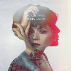03 Norah Jones Begin Again