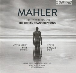 08 Mahler Orchestral Songs organ