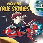 True Stories - Mike Fi...